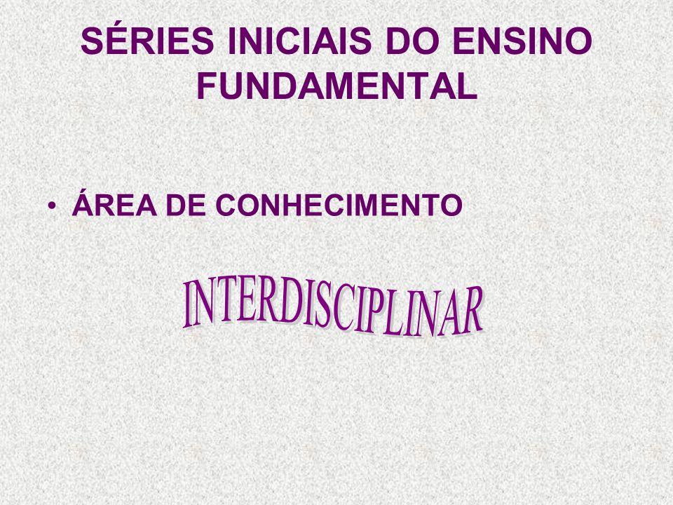 ÁREA DE CONHECIMENTO SÉRIES INICIAIS DO ENSINO FUNDAMENTAL