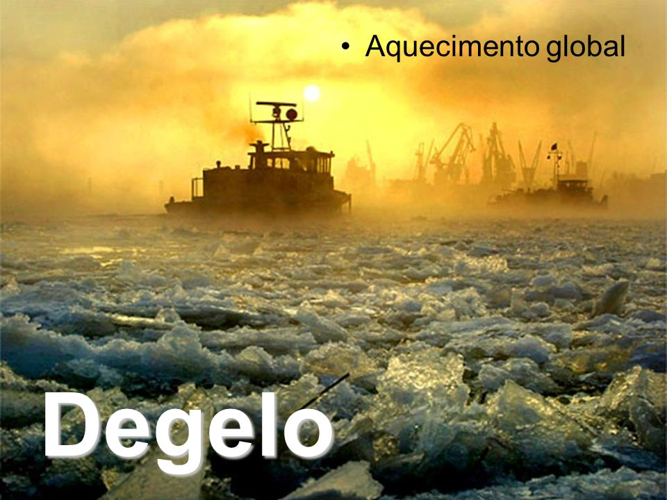 Degelo Aquecimento global