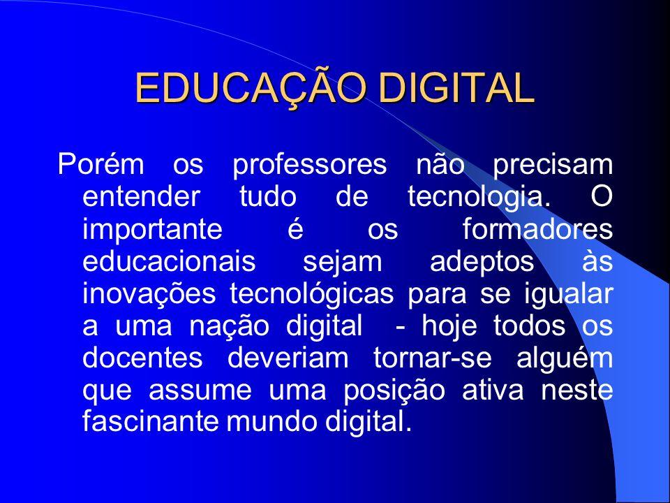 EDUCAÇÃO DIGITAL Somos a Sociedade da Informação.