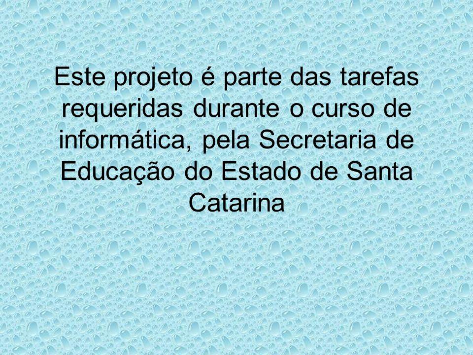 Este projeto é parte das tarefas requeridas durante o curso de informática, pela Secretaria de Educação do Estado de Santa Catarina