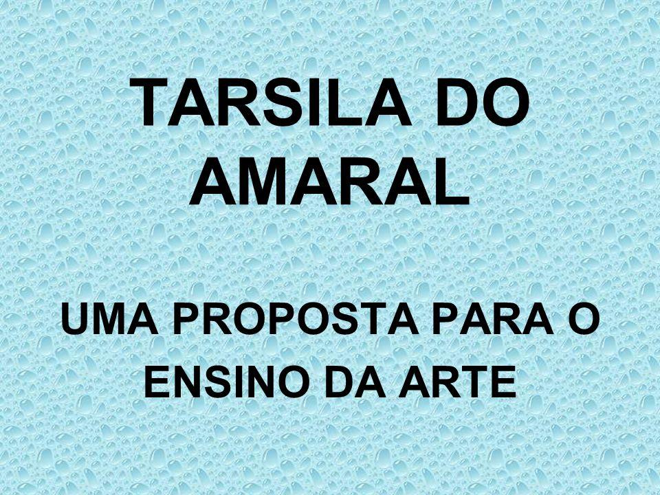 TARSILA DO AMARAL UMA PROPOSTA PARA O ENSINO DA ARTE