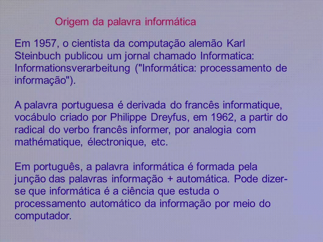Em 1957, o cientista da computação alemão Karl Steinbuch publicou um jornal chamado Informatica: Informationsverarbeitung (