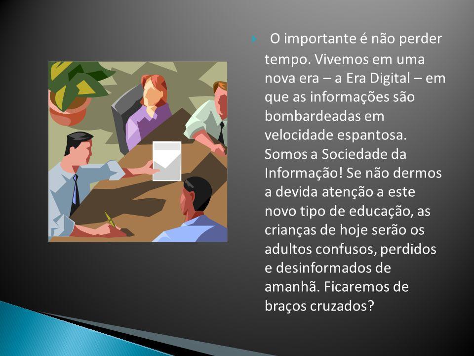 No Brasil, fala-se muito em Inclusão Digital, mas pouco em Educação Digital. Enquanto governos e empresas multinacionais investem em equipamentos e no