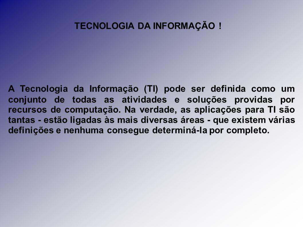 O que é tecnologia da informação.