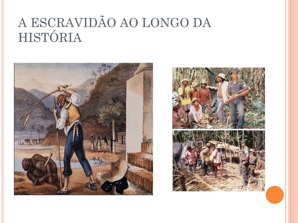 A ESCRAVIDÃO AO LONGO DA HISTÓRIA
