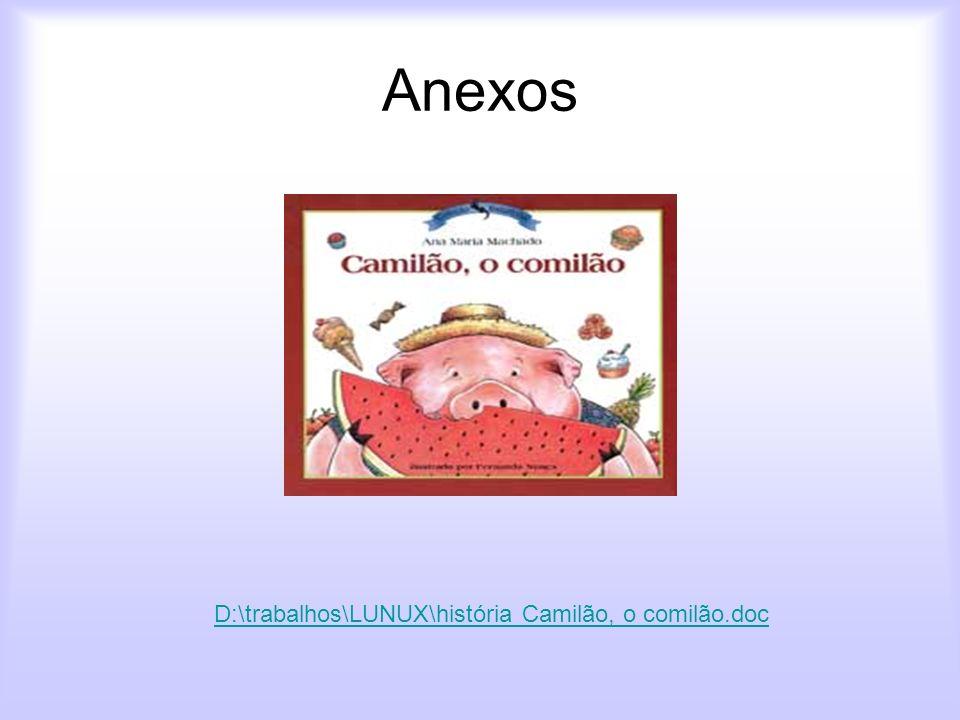 Anexos D:\trabalhos\LUNUX\história Camilão, o comilão.doc