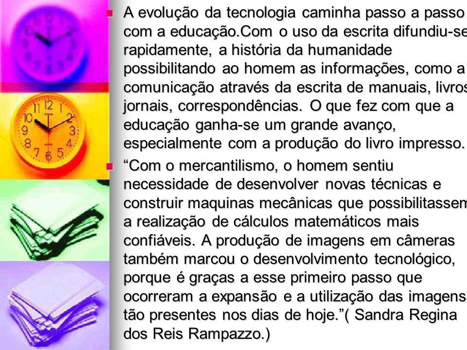 A TECNOLOGIA DE MÃOS DADA COM A EDUCAÇÃO NA MATEMÁTICA A TRANSFORMAÇÃO NÃO ESTÁ NO FUTURO, NÃO PODE ESTAR NO F.UTURO.ELA SÓ PODE REALIZAR-SE MOMENTO P