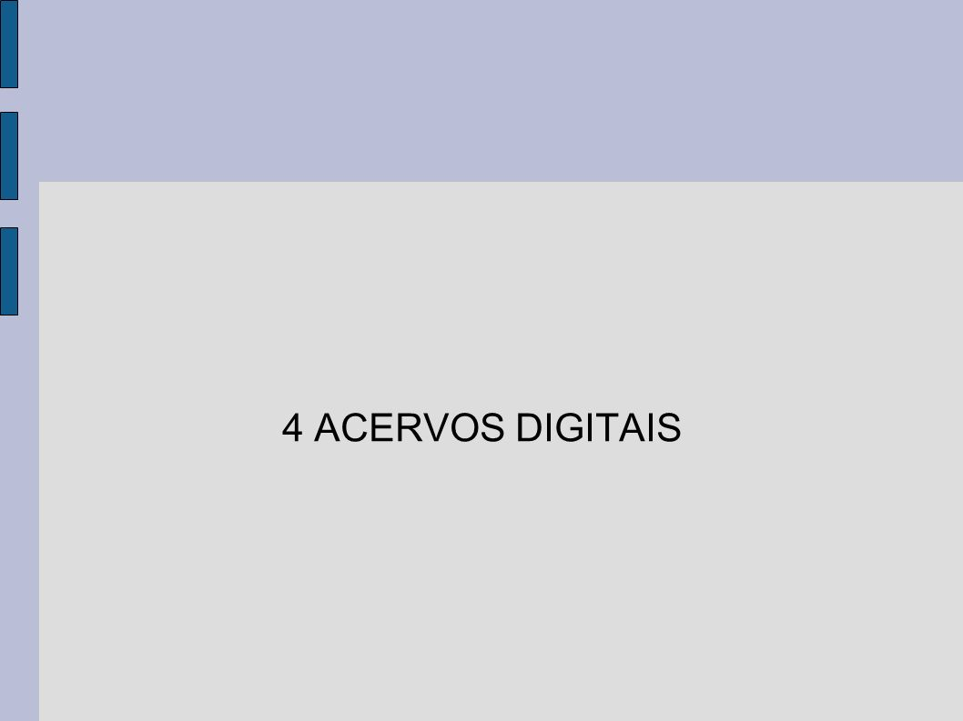 4 ACERVOS DIGITAIS