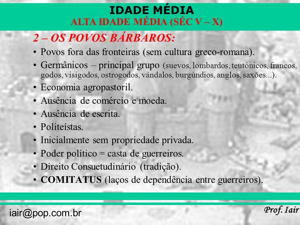 IDADE MÉDIA Prof. Iair iair@pop.com.br ALTA IDADE MÉDIA (SÉC V – X) O TRATADO DE VERDUM
