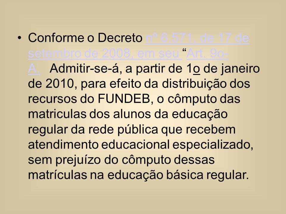 Conforme o Decreto nº 6.571, de 17 de setembro de 2008, em seu Art. 9o- A. Admitir-se-á, a partir de 1o de janeiro de 2010, para efeito da distribuiçã