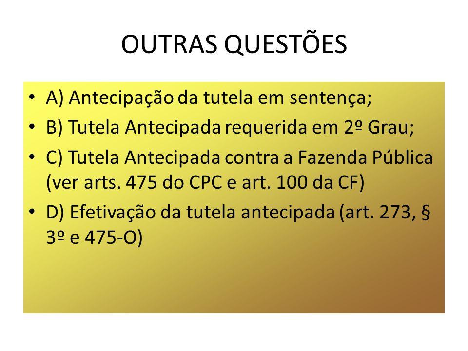 TUTELA ANTECIPADA FUNDADA NA INCONTROVÉRSIA PARCIAL Requisito único (art. 273, § 6º)