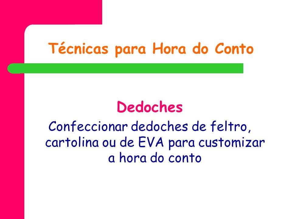 Técnicas para Hora do Conto Dedoches Confeccionar dedoches de feltro, cartolina ou de EVA para customizar a hora do conto