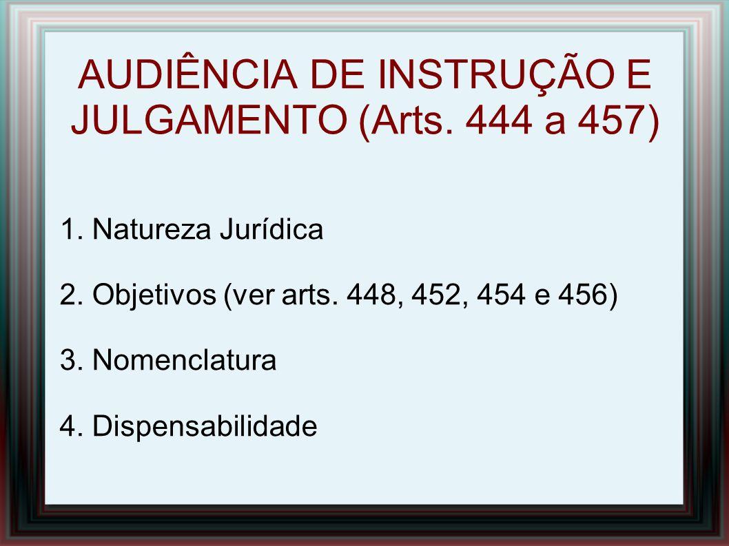 AUDIÊNCIA DE INSTRUÇÃO E JUGAMENTO 5.Publicidade (ver arts.