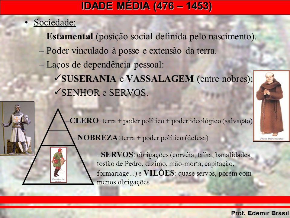 IDADE MÉDIA (476 – 1453) Prof.Edemir Brasil Influência de valores orientais.