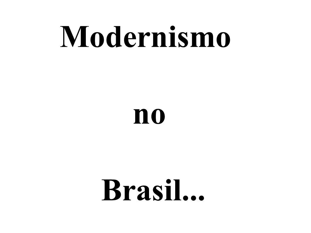 O modernismo brasileiro foi um amplo movimento cultural que repercutiu fortemente sobre a cena artística e a sociedade brasileira na primeira metade do século XX, sobretudo no campo da literatura e das artes plásticas.brasileiraséculo XXliteraturaartes plásticas