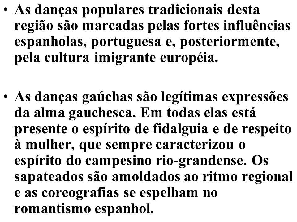 As danças populares tradicionais desta região são marcadas pelas fortes influências espanholas, portuguesa e, posteriormente, pela cultura imigrante e