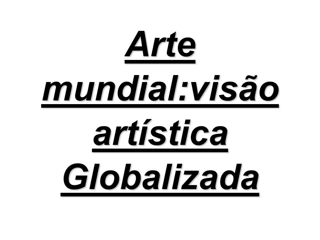 Arte contemporânea Mundial.