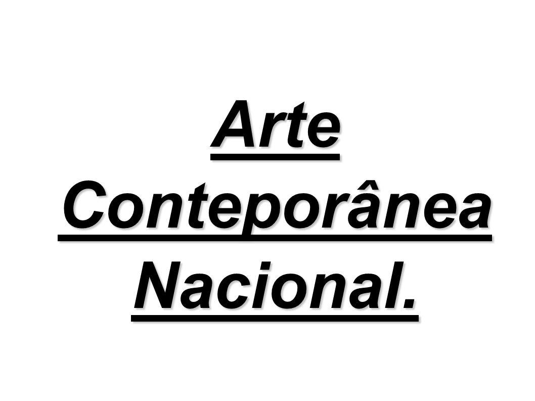 Arte Conteporânea Nacional.