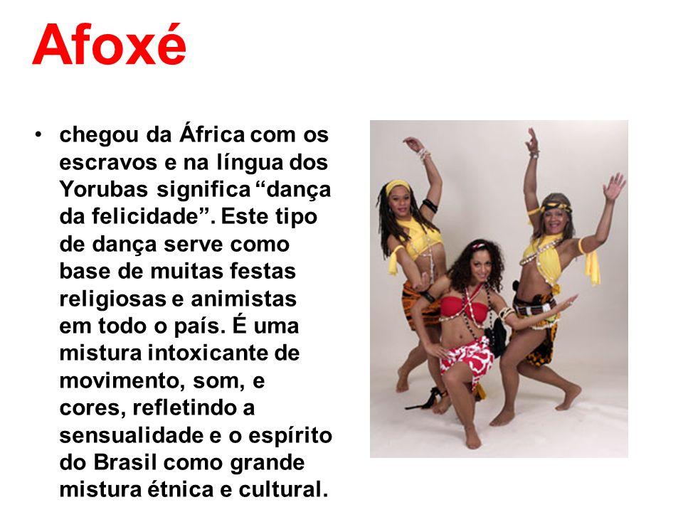Afoxé chegou da África com os escravos e na língua dos Yorubas significa dança da felicidade. Este tipo de dança serve como base de muitas festas reli