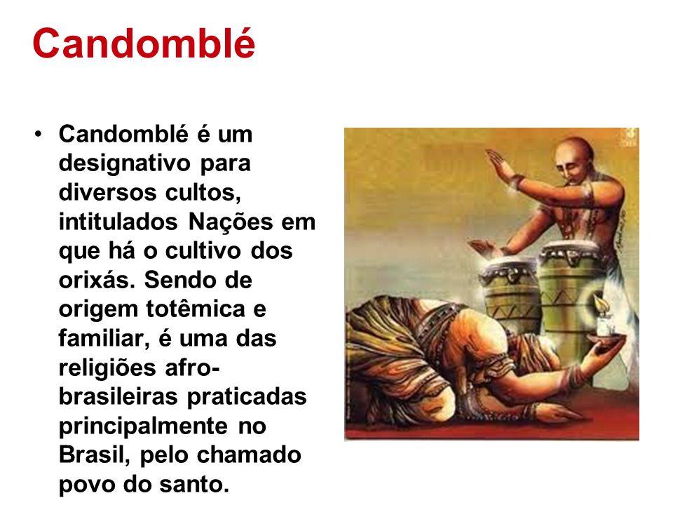 Candomblé Candomblé é um designativo para diversos cultos, intitulados Nações em que há o cultivo dos orixás. Sendo de origem totêmica e familiar, é u