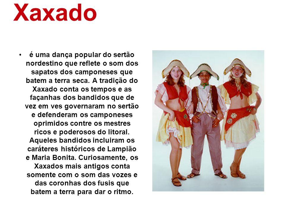 Xaxado é uma dança popular do sertão nordestino que reflete o som dos sapatos dos camponeses que batem a terra seca. A tradição do Xaxado conta os tem