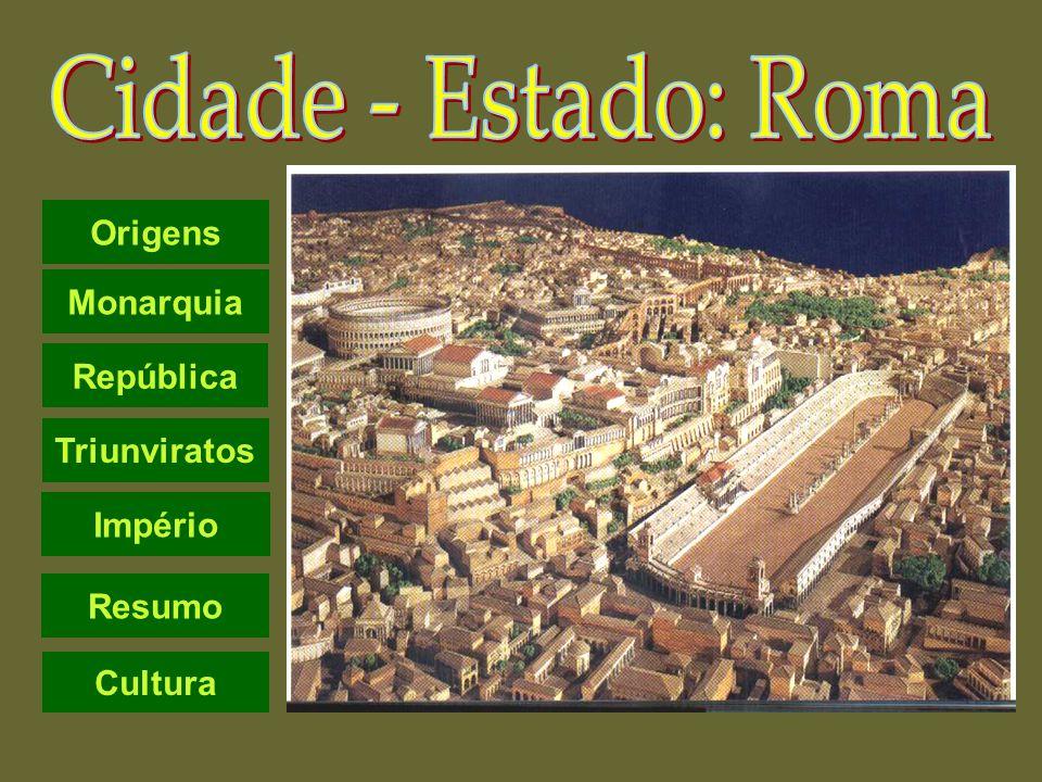 Origens Monarquia República Império Resumo Triunviratos Cultura