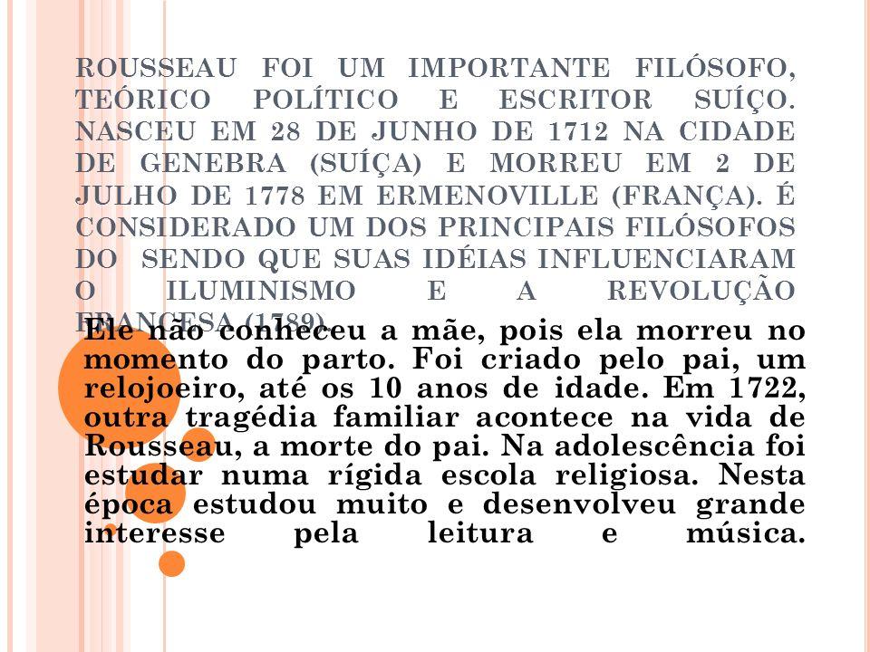 A LGUMAS FRASES DE R OUSSEAU O único hábito que se deve permitir a uma criança é o de não adquirir nenhum.
