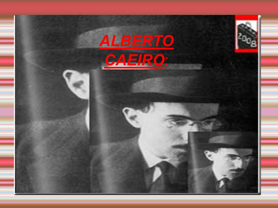 ALBERTO CAEIRO: