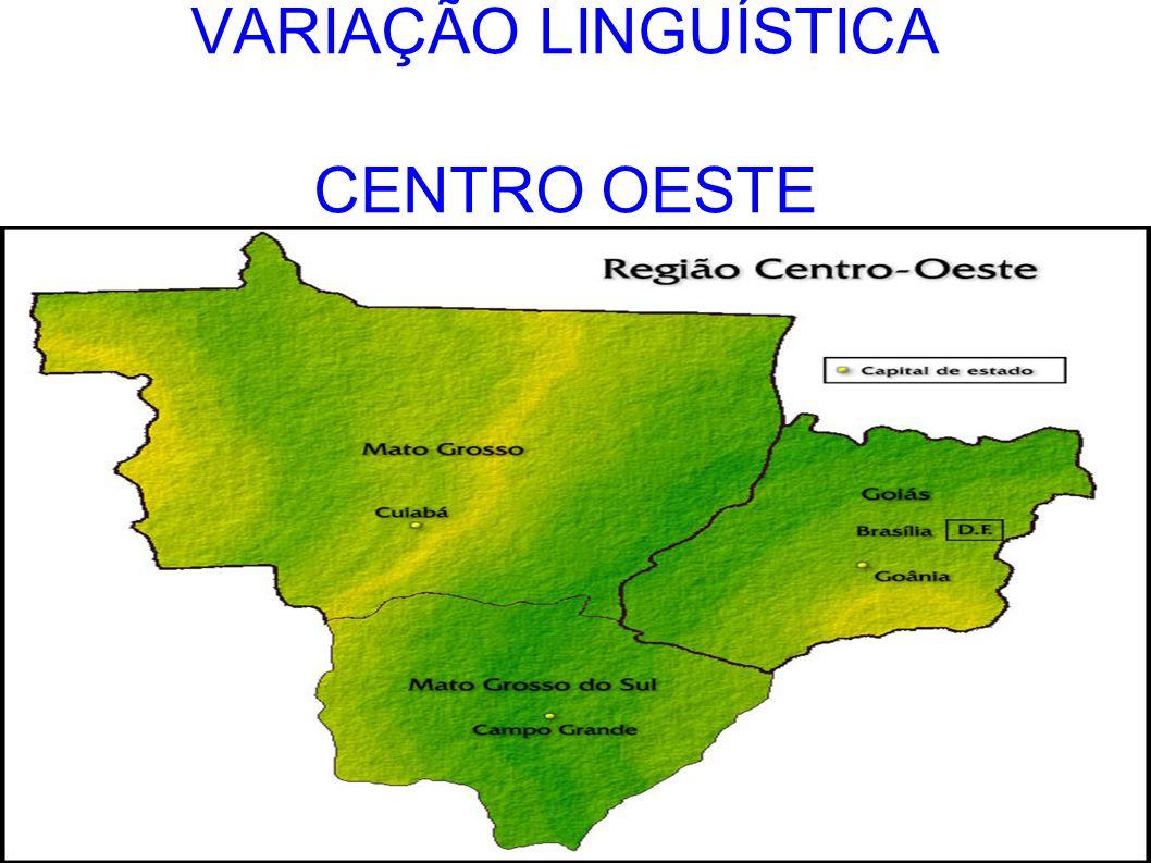 VARIAÇÃO LINGUÍSTICA CENTRO OESTE
