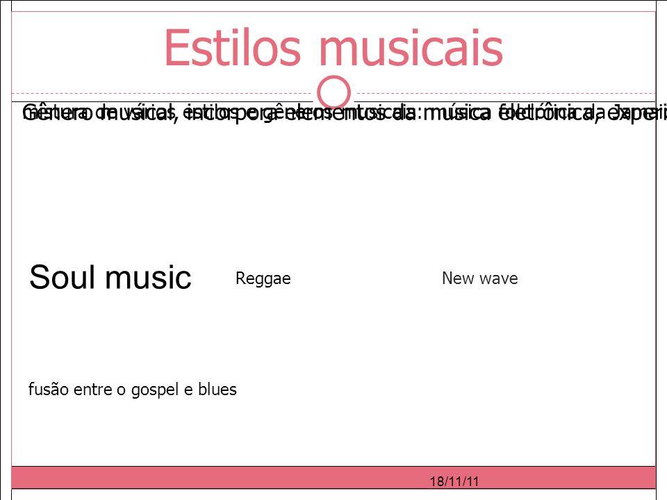 18/11/11 Estilos musicais Reggae mistura de vários estilos e gêneros musicais: música folclórica da Jamaica, ritmos africanos e calipso.