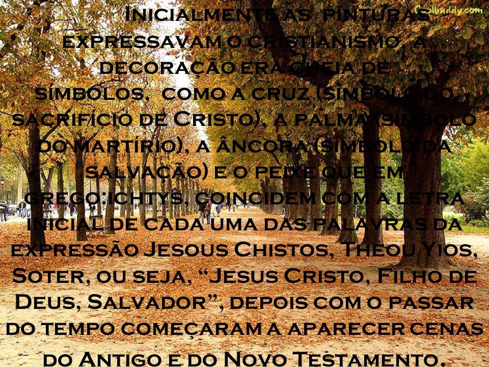 Inicialmente as pinturas expressavam o cristianismo, a decoração era cheia de símbolos, como a cruz (símbolo do sacrifício de Cristo), a palma (símbol