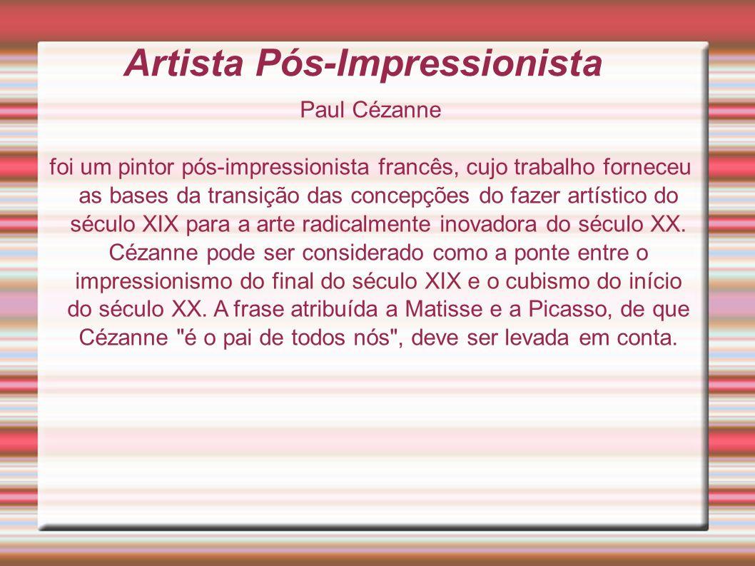 Artista Pós-Impressionista Paul Cézanne foi um pintor pós-impressionista francês, cujo trabalho forneceu as bases da transição das concepções do fazer