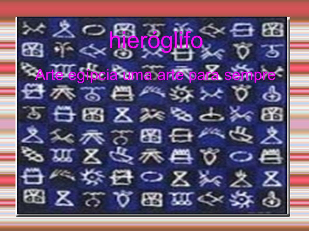 hieróglifo Arte egípcia uma arte para sempre