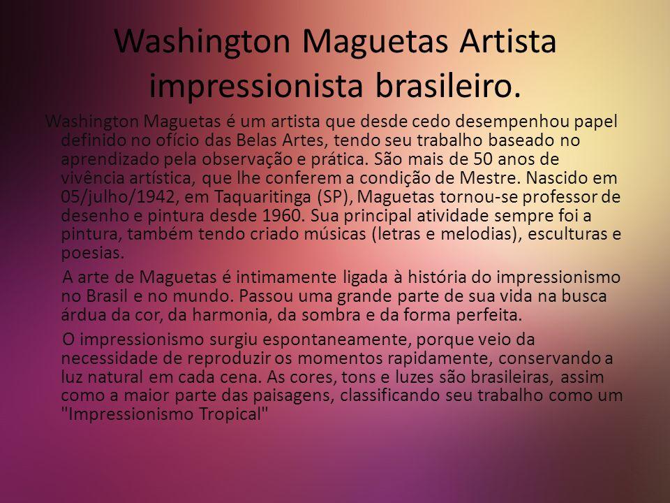 Washington Maguetas Artista impressionista brasileiro.