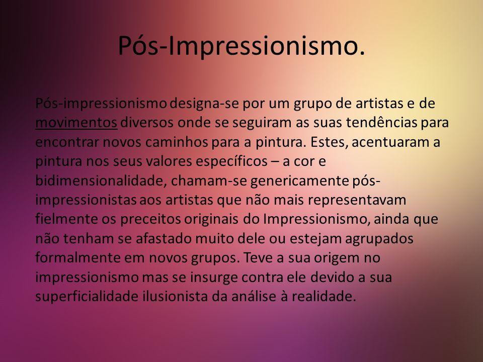 Pós-Impressionismo.
