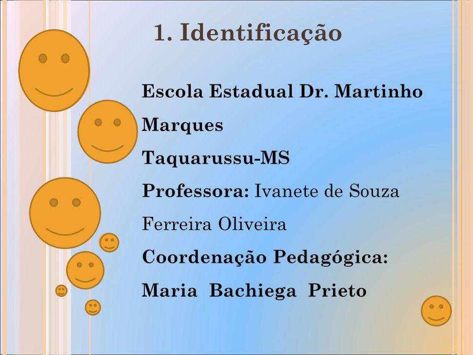 1. Identificação Escola Estadual Dr.