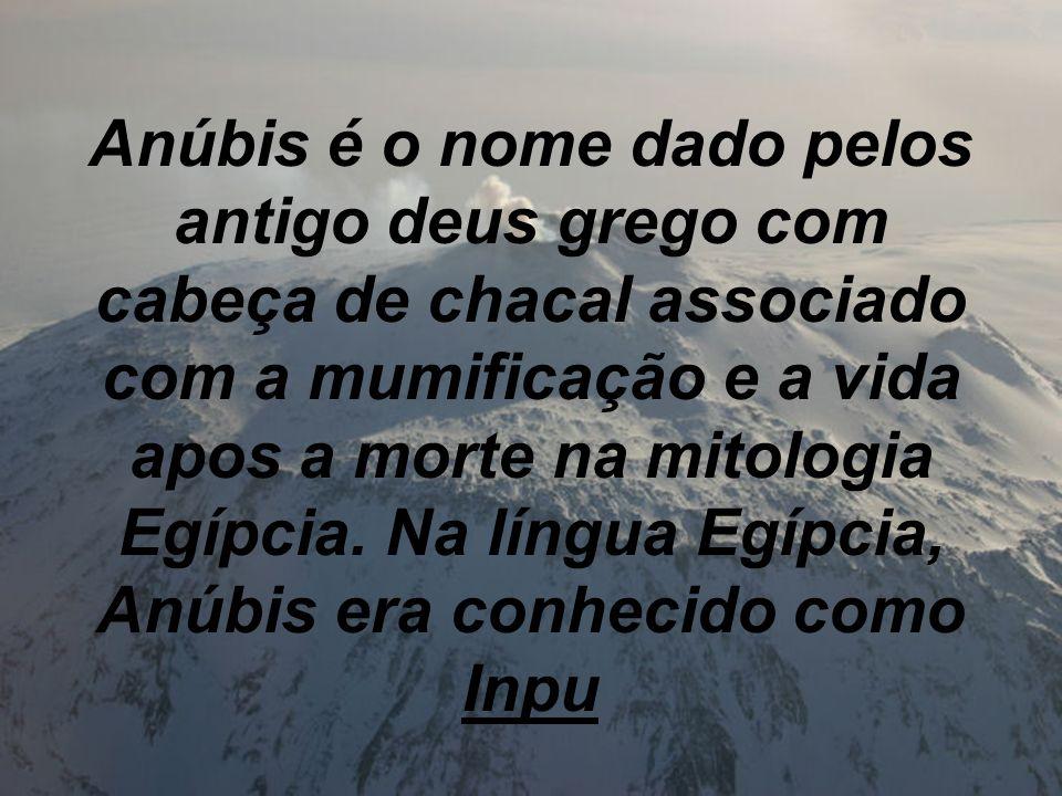 Anúbis é o nome dado pelos antigo deus grego com cabeça de chacal associado com a mumificação e a vida apos a morte na mitologia Egípcia. Na língua Eg