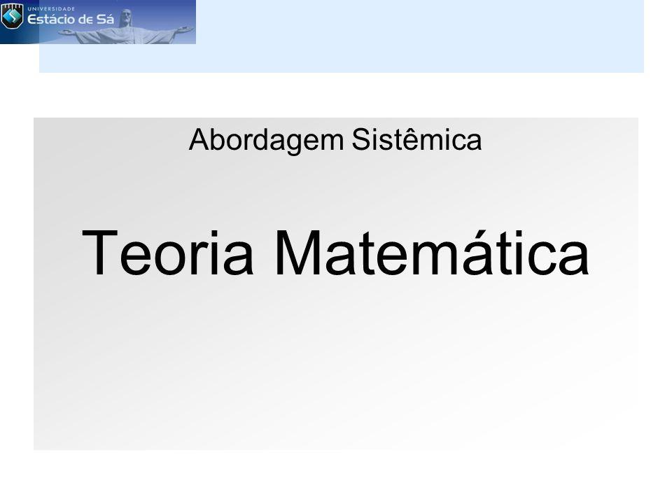Abordagem Sistêmica Teoria Matemática