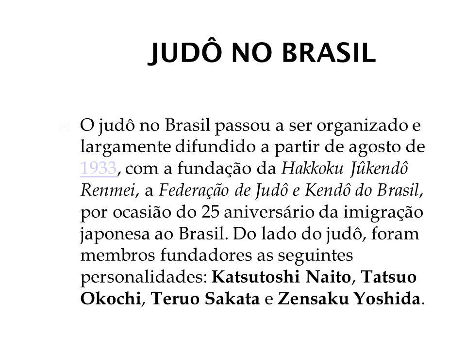 JUDÔ NO BRASIL O judô no Brasil passou a ser organizado e largamente difundido a partir de agosto de 1933, com a fundação da Hakkoku Jûkendô Renmei, a Federação de Judô e Kendô do Brasil, por ocasião do 25 aniversário da imigração japonesa ao Brasil.