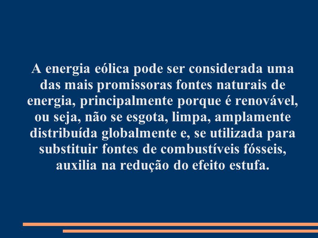 A energia eólica pode ser considerada uma das mais promissoras fontes naturais de energia, principalmente porque é renovável, ou seja, não se esgota,
