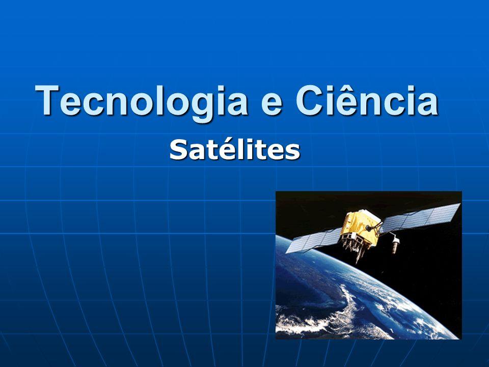 Tecnologia e Ciência Satélites