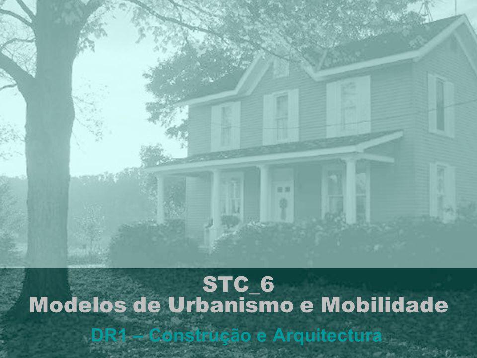 STC_6 Modelos de Urbanismo e Mobilidade DR1 – Construção e Arquitectura