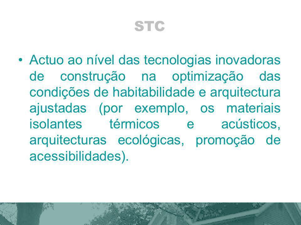 STC Actuo ao nível das tecnologias inovadoras de construção na optimização das condições de habitabilidade e arquitectura ajustadas (por exemplo, os m