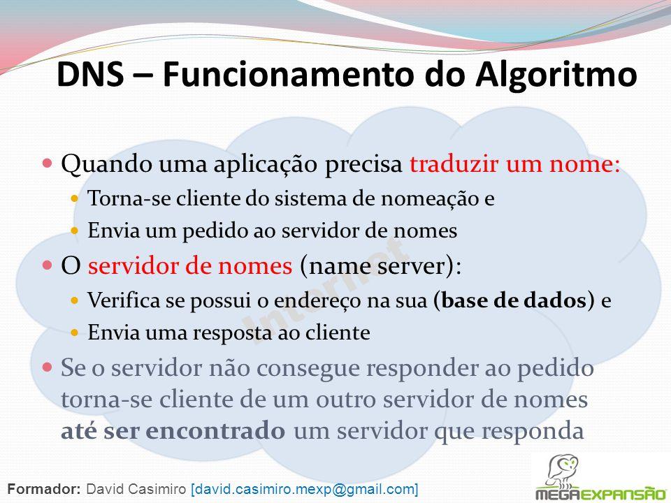 Internet DNS (Domain Name System) Os TLD são propriedade da ICANN: (Internet Corporation for Assigned Names and Numbers) Uma organização que pertenda