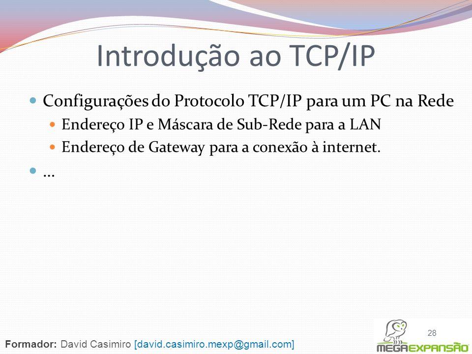 Configurações do Protocolo TCP/IP para um PC na Rede Endereço IP e Máscara de Sub-Rede para a LAN Endereço de Gateway para a conexão à internet. … 28
