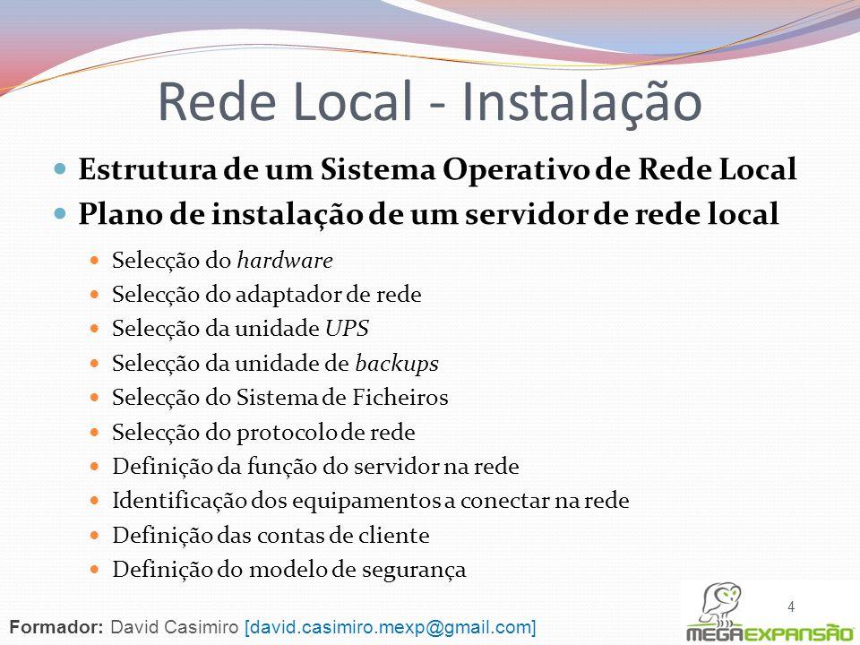 Estrutura de um Sistema Operativo de Rede Local Plano de instalação de um servidor de rede local Selecção do hardware Selecção do adaptador de rede Se