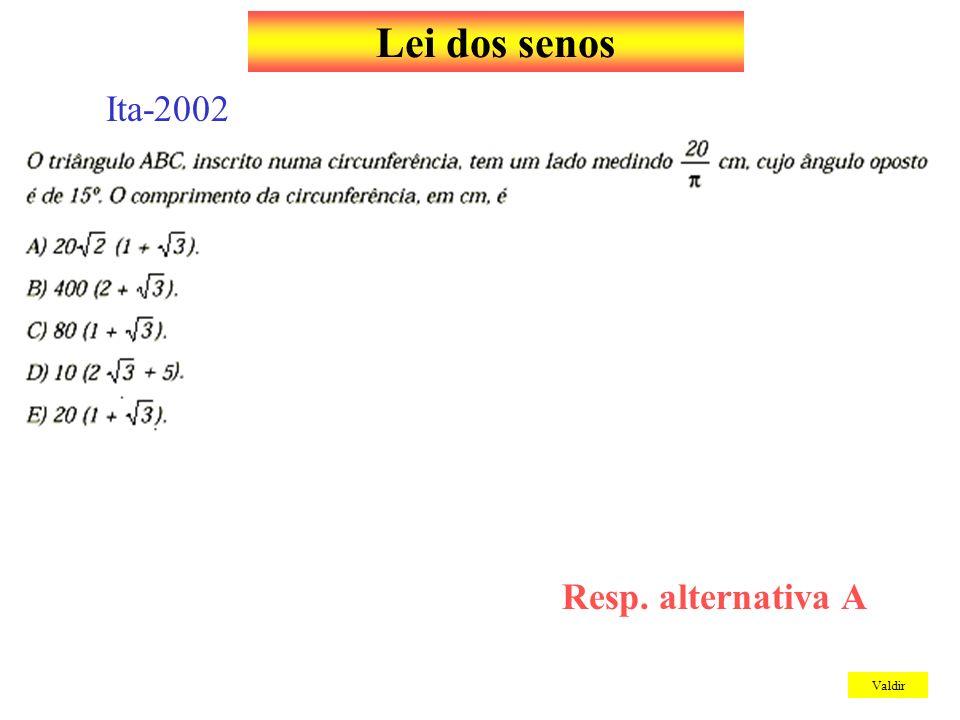 Lei dos senos Valdir Ita-2002 Resp. alternativa A