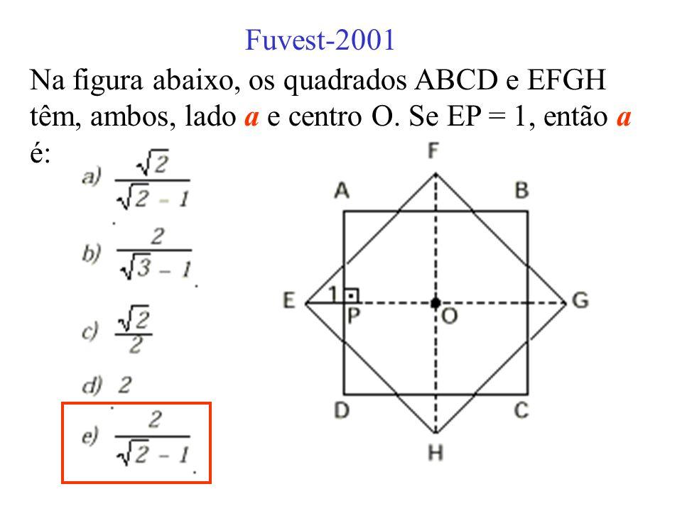 Na figura abaixo, os quadrados ABCD e EFGH têm, ambos, lado a e centro O. Se EP = 1, então a é: Fuvest-2001