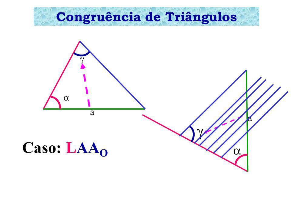 Congruência de Triângulos a a Caso: ALA