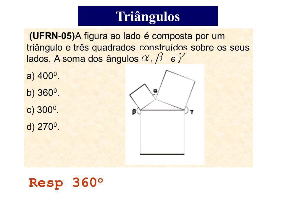 Triângulos (UFRN-05)A figura ao lado é composta por um triângulo e três quadrados construídos sobre os seus lados.